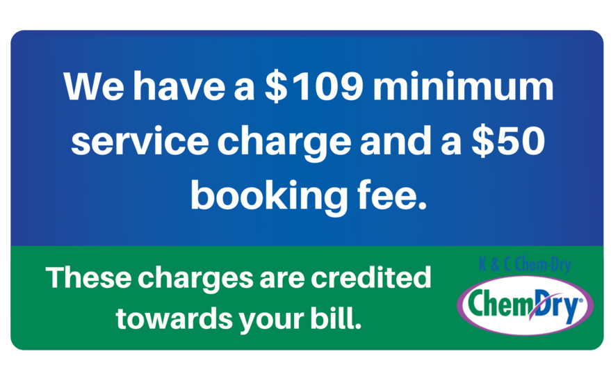 we have a $109 minimum service charge and a $50 booking fee. These charges a credited towards your bill.